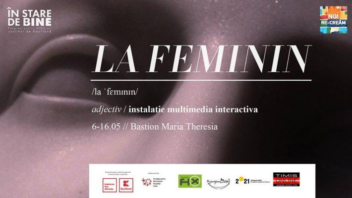 LA FEMININ – expoziție multimedia interactivă