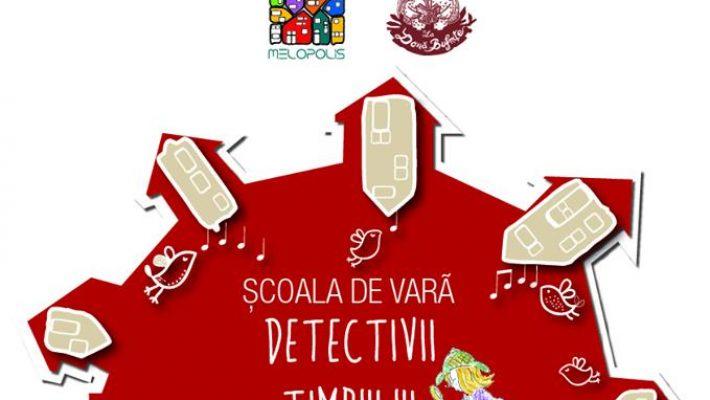 """Școala de vară """"Detectivii timpului în Cetate"""""""