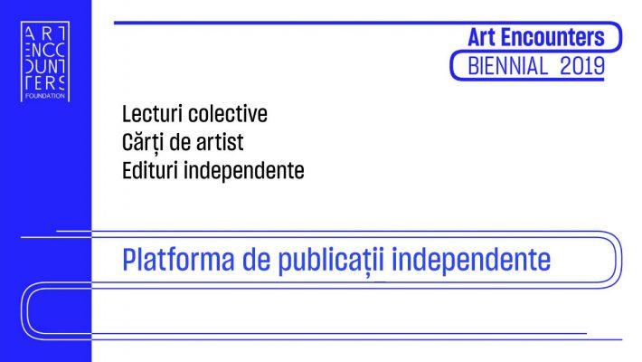 Platforma de publicaţii independente – Bienala Art Encounters 2019, pentru prima dată la Timișoara