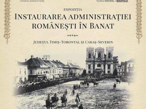 Expoziție despre instaurarea Administrației Românești în Banat
